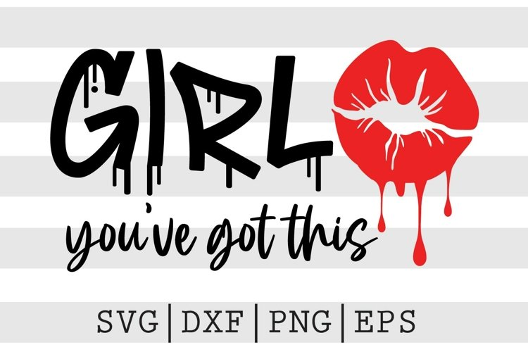 Girl you've got this SVG example image 1