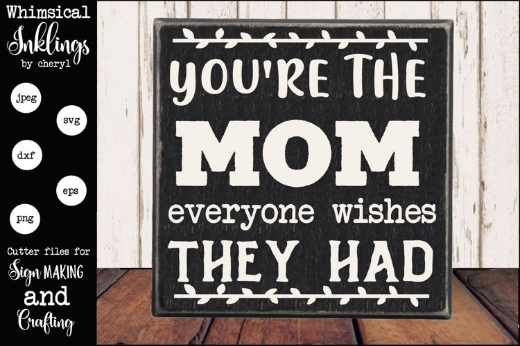 You're The Mom SVG example image 1