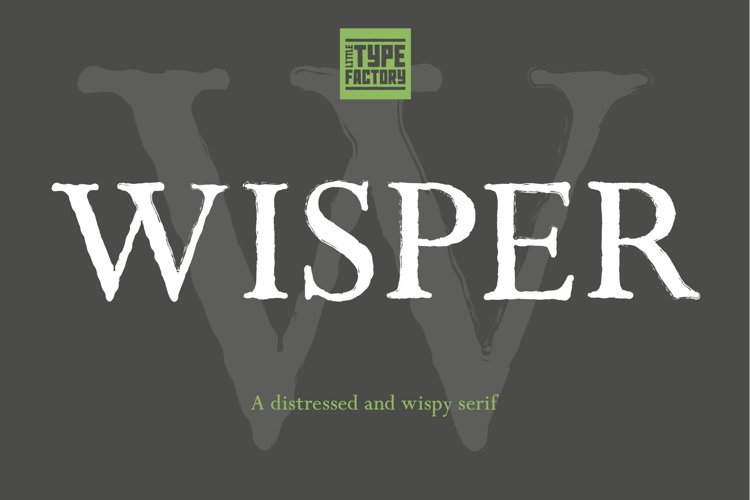 Wisper - a distressed serif font