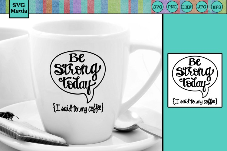 Coffee SVG, Funny Coffee SVG File, Coffee Cup Quote SVG example image 1