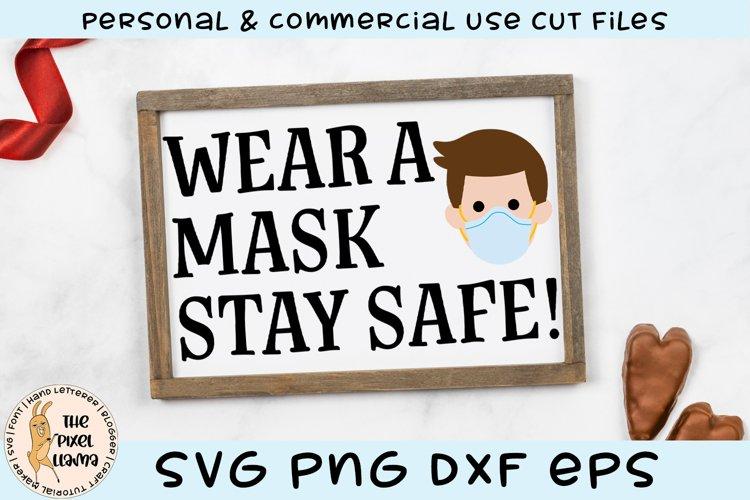 Wear A Mask Stay Safe Sign SVG