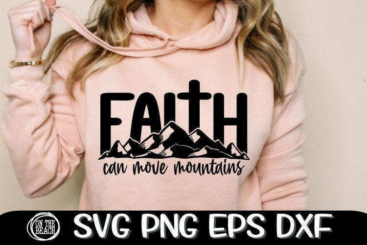 Faith Can Move Mountains - Cross - SVG PNG DXF EPS example image 1