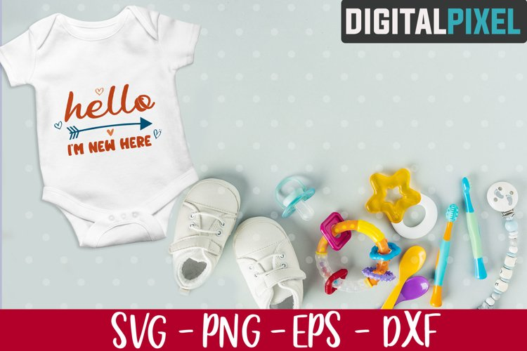 Im New Here Svg, Baby Shower Gift, Baby Announcement