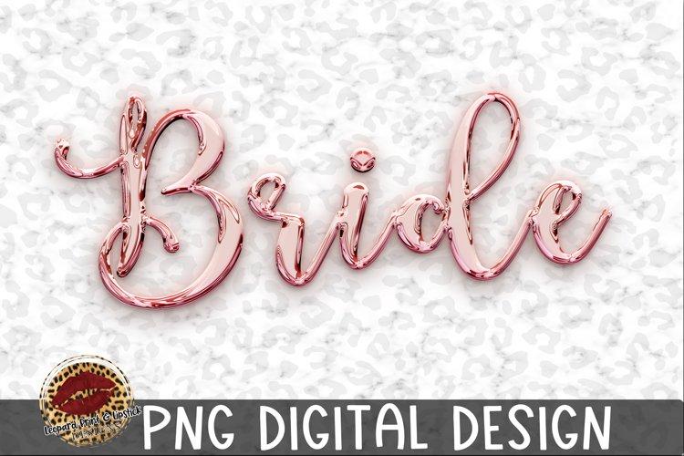 Sublimation Rose Gold Bride -Wedding Bachelorette example image 1