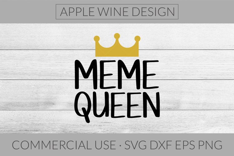 Meme Queen SVG DXF PNG EPS Cutting File