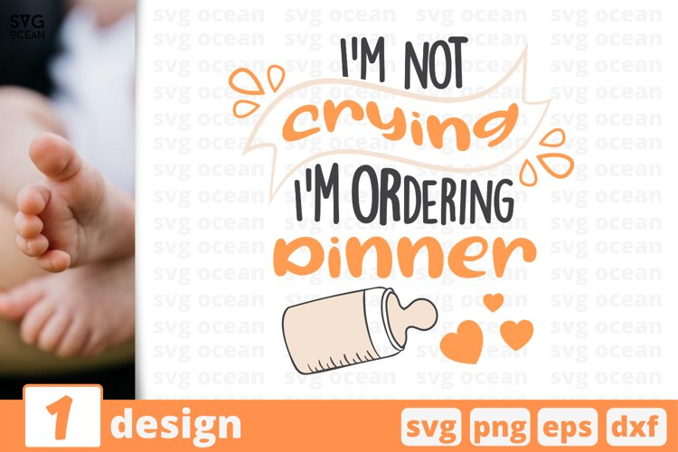 I AM NOT CRYING SVG CUT FILE | Child cricut | Baby quote example image 1