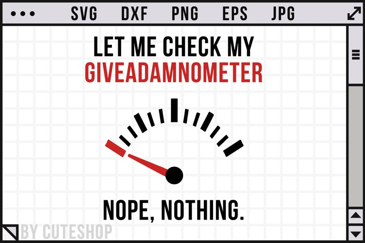 Let me check my giveadamnometer | Funny SVG Cut File