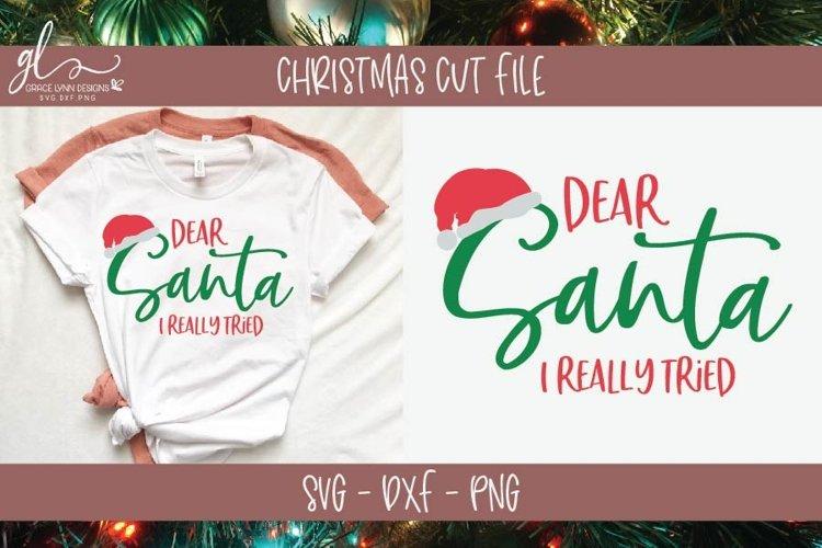Dear Santa I Really Tried - Christmas SVG Cut File example