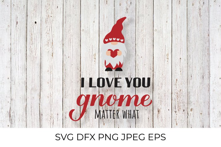 I love you gnome matter what. Cute Nordic gnome SVG cut file example image 1