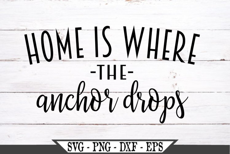 Home Is Where The Anchor Drops SVG example image 1