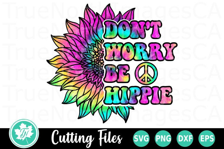 Tie Dye Sunflower PNG for Sublimation   Dont Worry Be Hippie