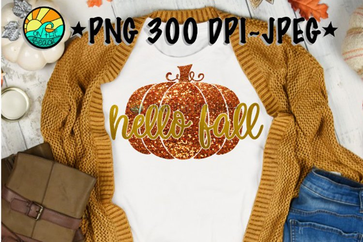 Hello Fall - Pumpkin - Glitter - PNG for Sublimation & JPEG example image 1
