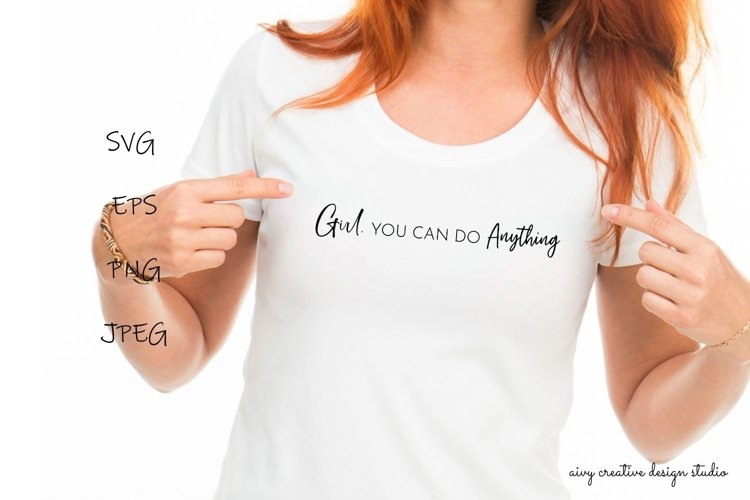 Girl, You Can Do Anything SVG Girl SVG