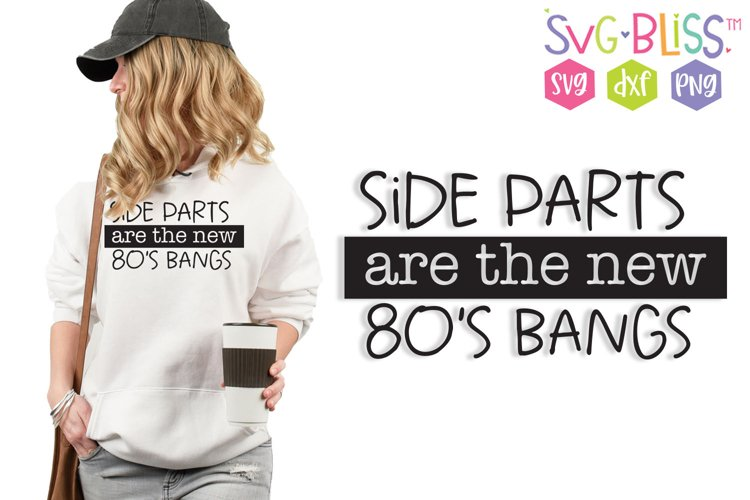 Side Parts are the new 80s Bangs SVG Cut File
