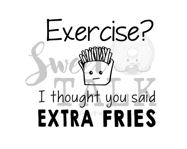 Exercise? I thought you said extra fries-Instant digital download example image 1