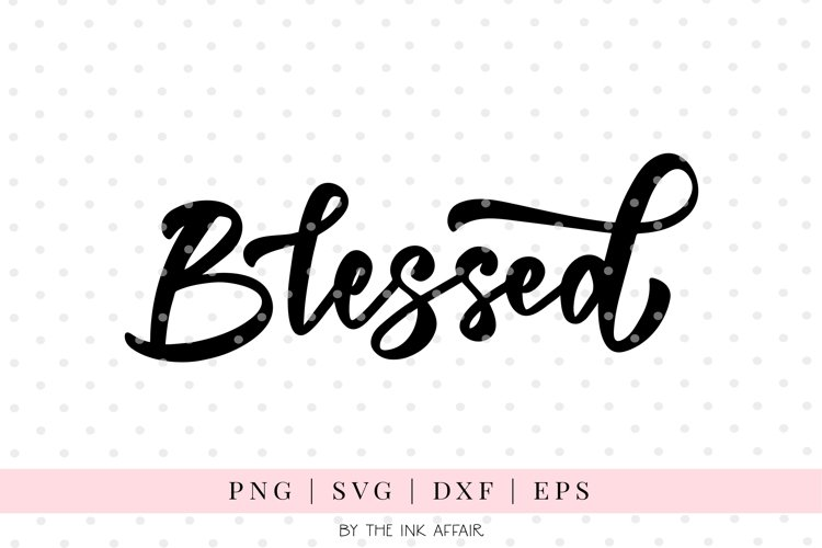 Blessed, SVG PNG EPS DXF