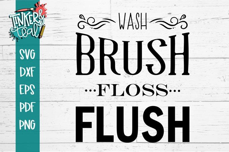 Wash Brush Floss Flush SVG