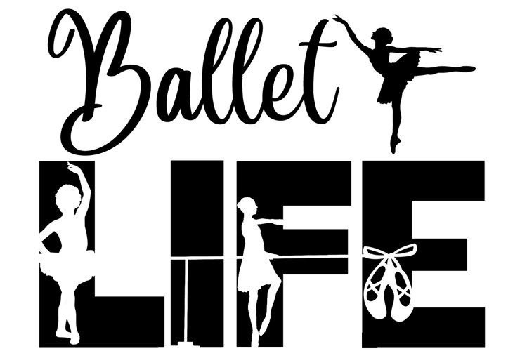 Ballet Life SVG Cutting File for the Cricut example image 1