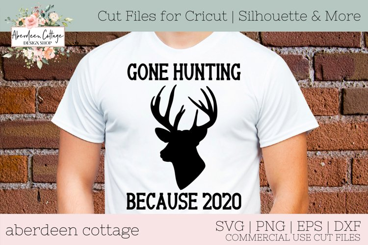Gone Hunting Because 2020 #2 SVG - Hunting Tshirt & Sign example image 1
