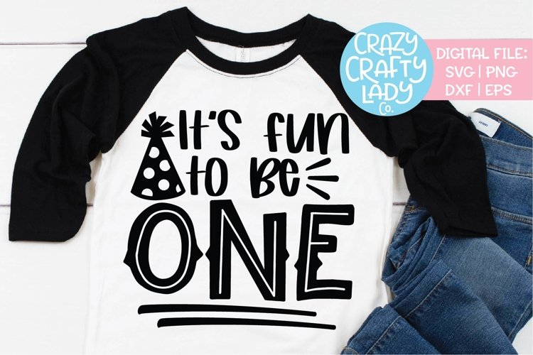 Its Fun to Be One 1st Birthday SVG DXF EPS PNG Cut File