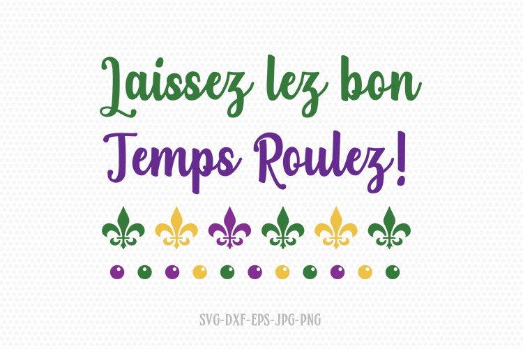 laissez les bon temps roulez svg , Happy Mardi gras svg