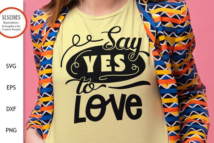 Say Yes to Love SVG - Inspirational Design