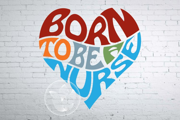 Born to be a nurse word art heart example image 1