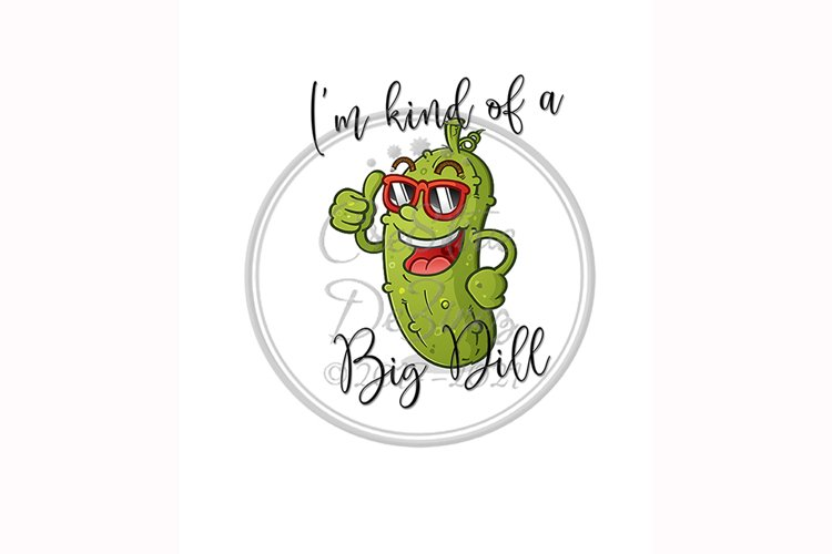 Im a Big Dill, Food Funny Kitchen Towel Sublimation, Pun