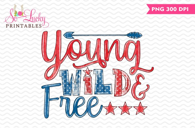Young Wild & Free printable sublimation design example image 1
