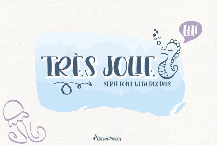 Trés Jolie - Serif Font with Doodles
