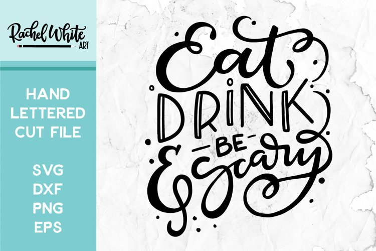 Eat Drink & Be Scary Cut File, SVG