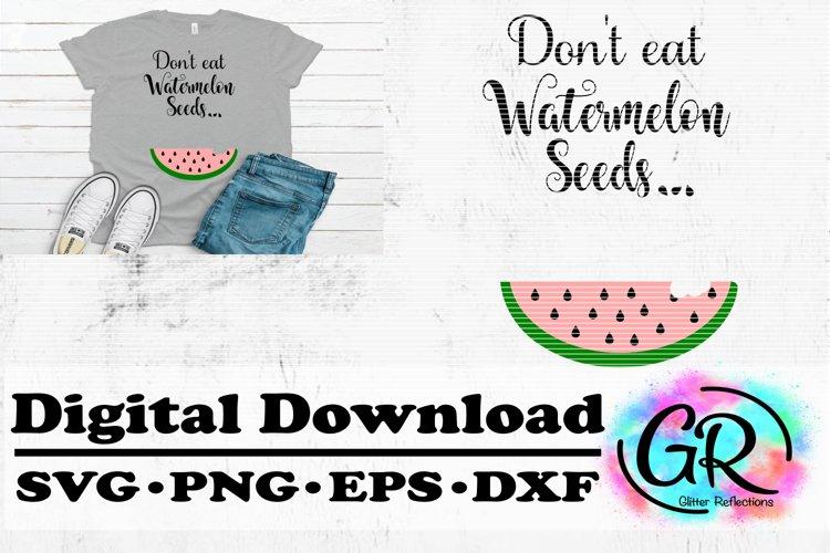 Dont eat watermelon Seeds- SVG File- Cricut File-