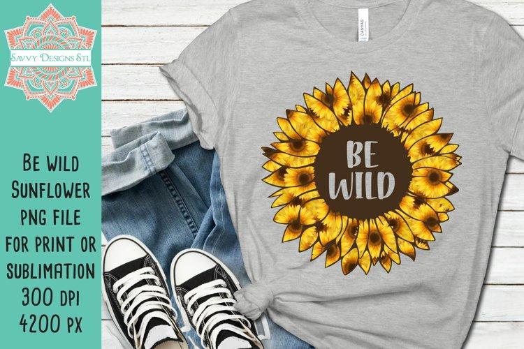 Sunflower Be Wild Sublimation Design