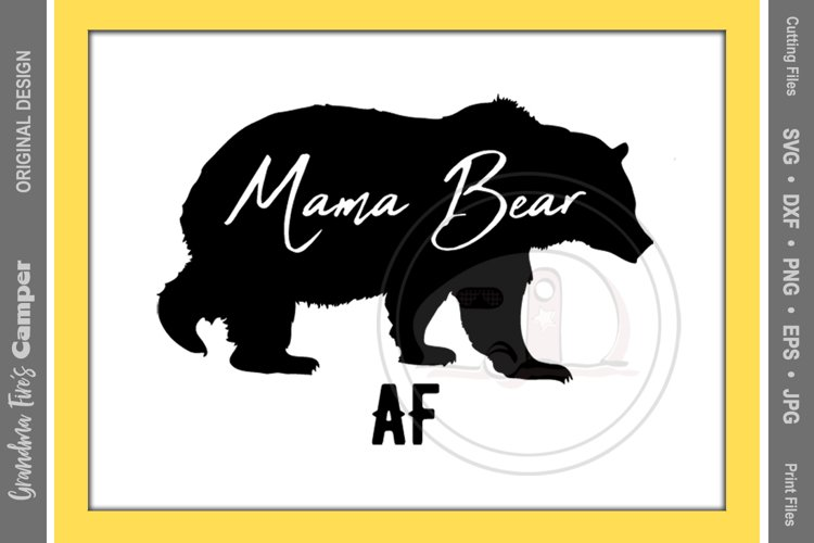 Mother's Day SVG, Mama Bear AF example image 1