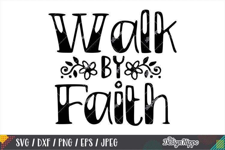 Walk By Faith SVG DXF PNG EPS Cricut & Silhouette Cut Files