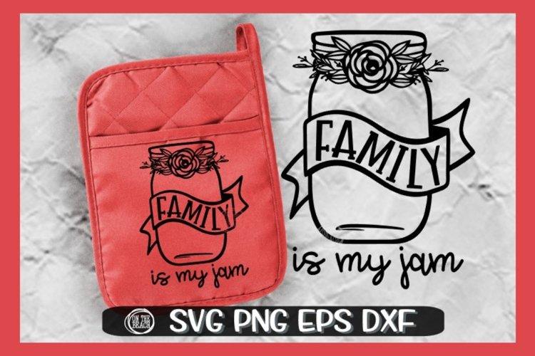 Family Is My Jam - Potholder - Apron -Baking SVG PNG EPS DXF