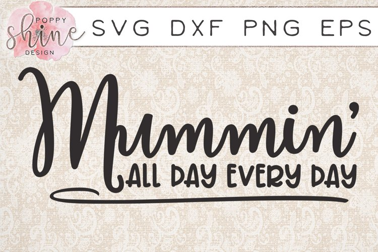 Mummin All Day Every Day SVG PNG EPS DXF Cutting Files