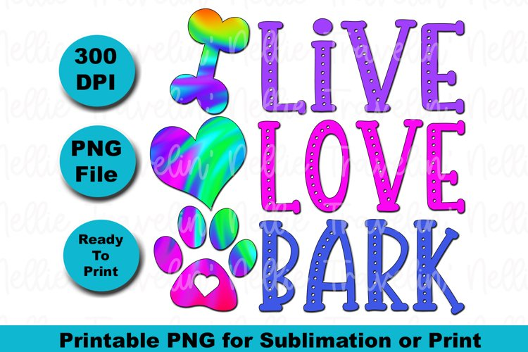 Live Love Bark Cute Dog Quote Doggy Heart Paw Sublimation