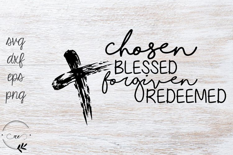 Chosen Blessed Forgiven Redeemed Cross - Religious SVG example image 1