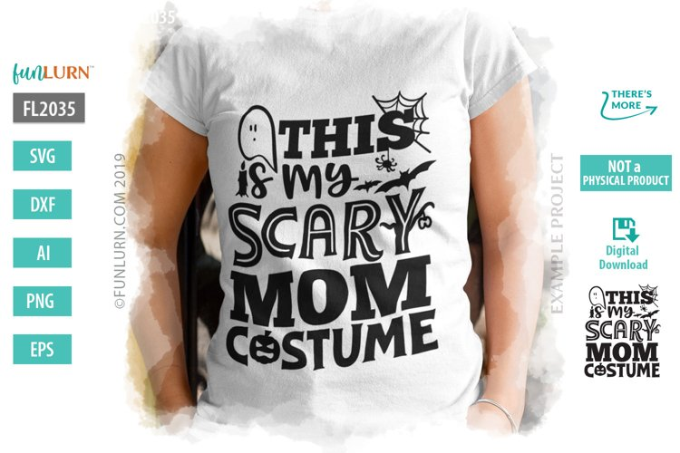 This is My Scary Mom Costume SVG Cut File example image 1