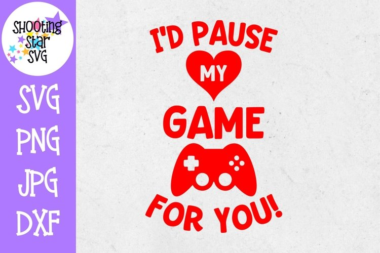 Id Pause my Game for You - Valentines Day SVG - Nerdy SVG