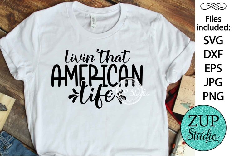 Living that American Life Design Digital Cutting files 496 example image 1