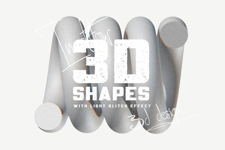 3D SHAPES WITH LIGHT GLITCH EFFECT
