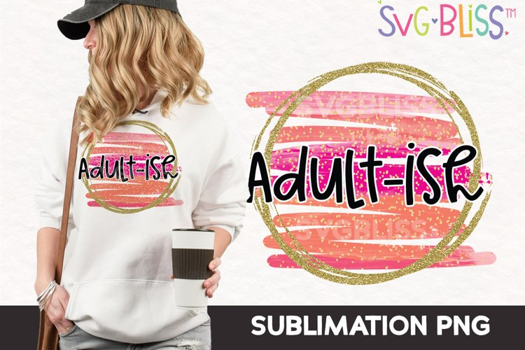 Sublimation PNG- Adult-ish Sarcastic Sublimation Design example image 1