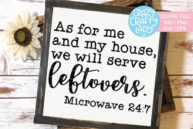 As for Me and My House Leftovers SVG DXF EPS PNG Cut File example image 1