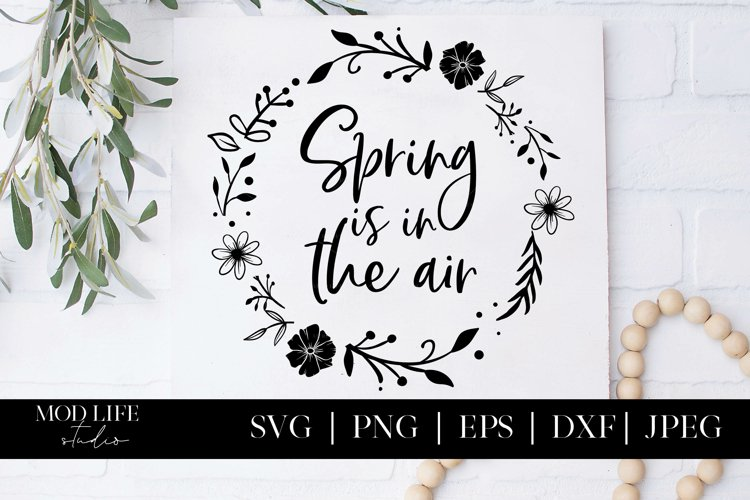 Spring is in the Air SVG Cut File - SVG PNG EPS DXF JPEG