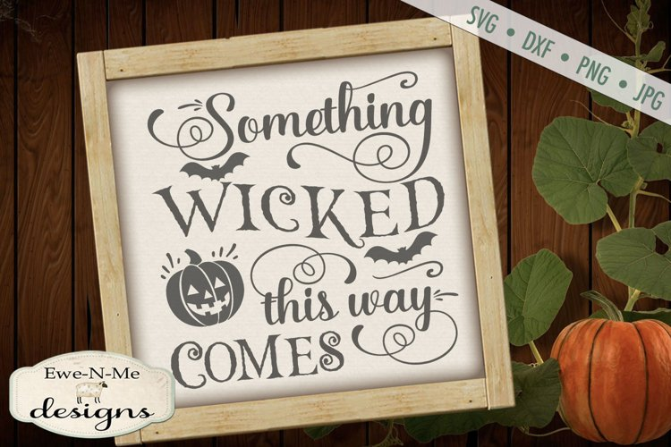 Something Wicked This Way Comes - Halloween - SVG DXF example image 1