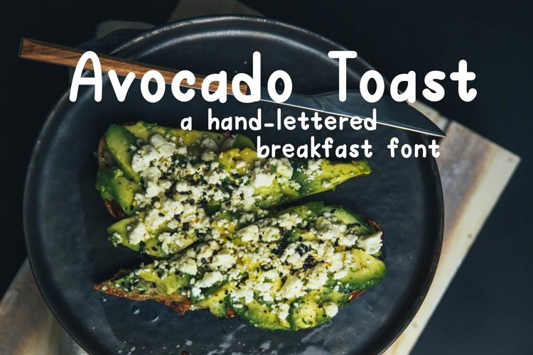 Avocado Toast A Hand-Lettered Breakfast Font example image 1