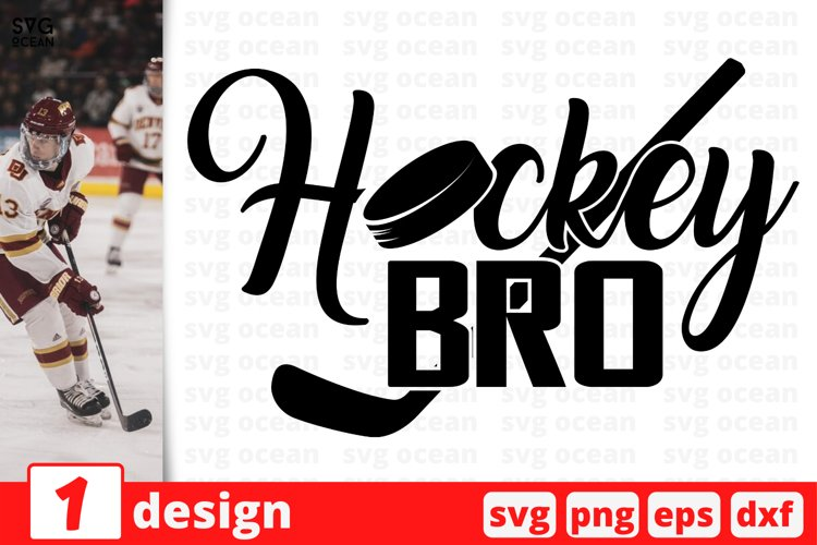 HOCKEY BRO SVG CUT FILE | Hockey cricut | Hockey quote example image 1