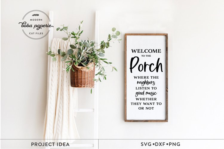 Welcome to the Porch SVG, Farmhouse porch sign svg